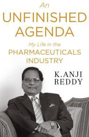An Unfinished Agenda: My Life in the Pharmaceutical Industry
