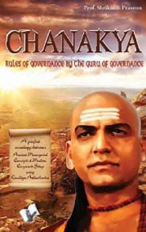 Chanakya: Uules of Governance by the Guru of Governance
