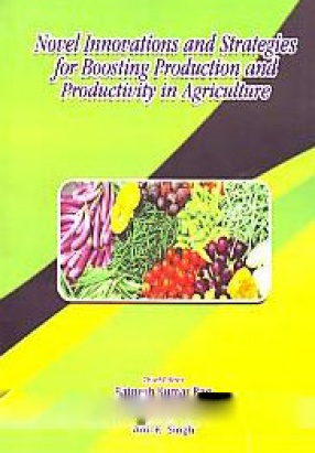 Novel Innovations and Strategies for Boosting Production and Productivity in Agriculture