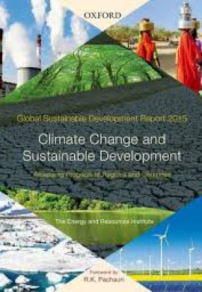 Global Sustainable Development Report 2015: Climate Change and Sustainable Development: Assessing Progress of Regions and Countries