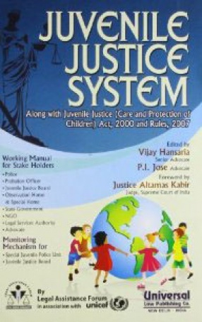 Juvenile Justice System: Along With Juvenile Justice (Care and Protection of Children) Act, 2000 and Rules, 2007
