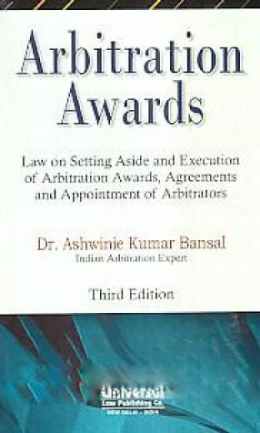 Arbitration Awards: Law on Setting Aside and Execution of Arbitration Awards, Agreements and Appointment of Arbitrators