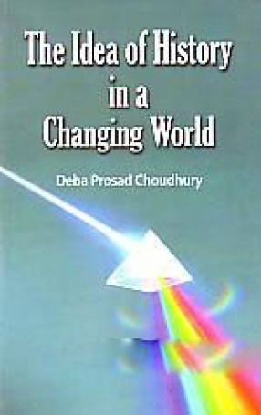 The Idea of History in A Changing World
