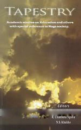 Tapestry: Academic Studies on Education and Others With Special Reference to Naga Society