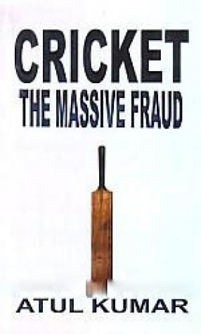 Cricket: The Massive Fraud