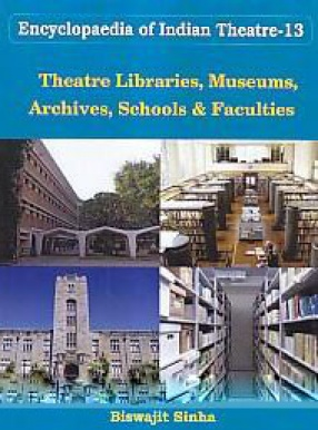 Theatre Libraries, Museums, Archives, Schools & Faculties