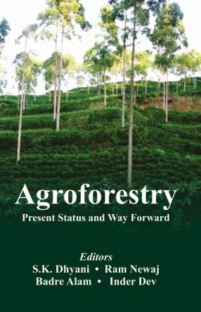 Agroforestry: Present Status and Way Forward