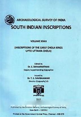 South Indian Inscriptions, Volume XXXII: Inscriptions of the Early Chola Kings Upto Uttama Chola