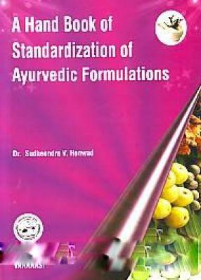A Hand Book of Standardization of Ayurvedic Formulations