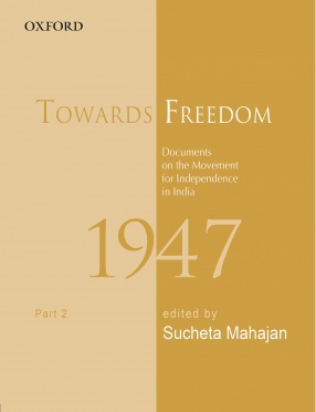 Towards Freedom: Documents on the Movement for Independence in India 1947, Part II