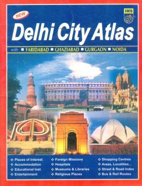 Delhi City Atlas: With Faridabad, Ghaziabad, Gurgaon, Noida