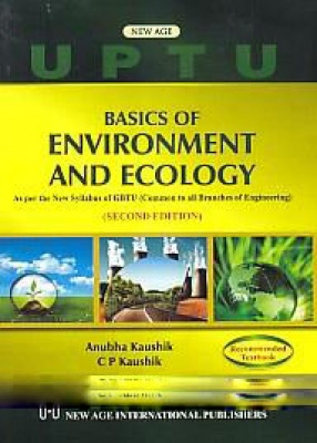 Basics of Environment and Ecology: As Per the New Syllabus of GBTU (Common to All Branches of Engineering)