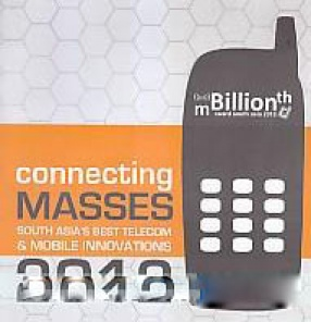 Connecting Masses: South Asia's Best Telecom & Mobile Innovations 2012