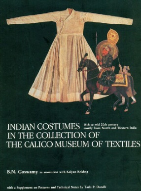 Indian Costumes in the Collection of the Calico Museum of Textiles