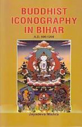 Buddhist Iconography in Bihar A.D. 600-1200