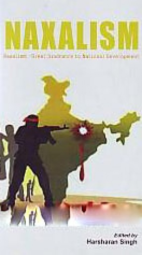Naxalism: Great Hindrance to National Development