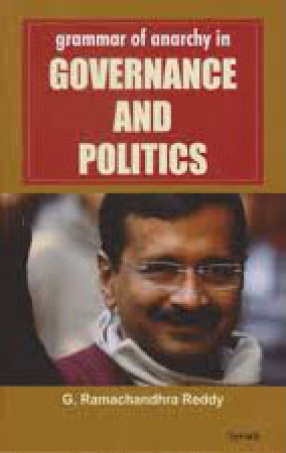 Grammar of Anarchy in Governance and Politics