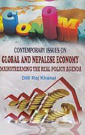 Contemporary Issues on Global and Nepalese Economy: Mainstreaming the Real Policy Agenda