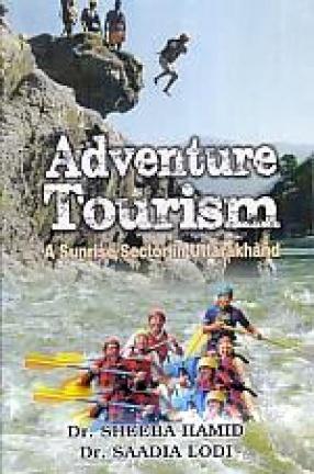 Adventure Tourism: A Sunrise Sector in Uttarakhand
