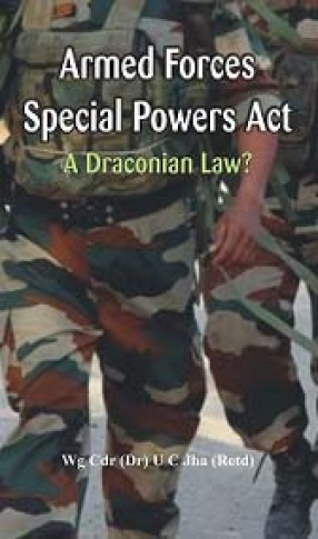 Armed Forces Special Powers Act: A Draconian Law