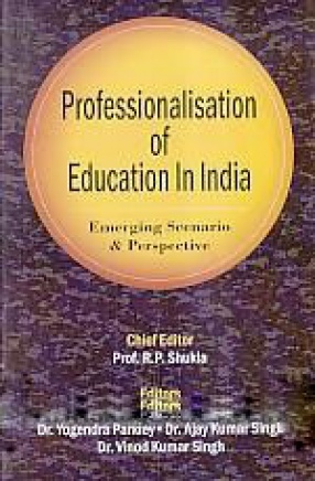 Professionalisation of Education in India: Emerging Scenario and Perspective