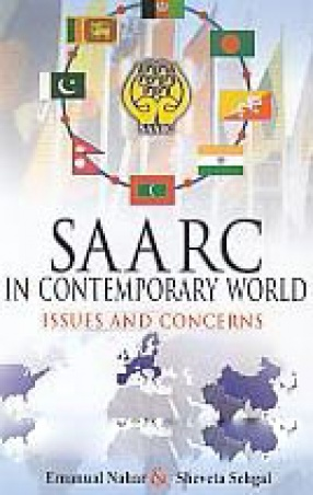 SAARC in Contemporary World: Issues and Concerns