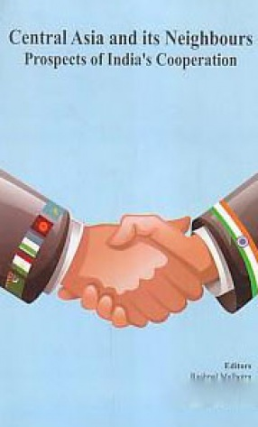 Central Asia and Its Neighbours: Prospects of India's Cooperation