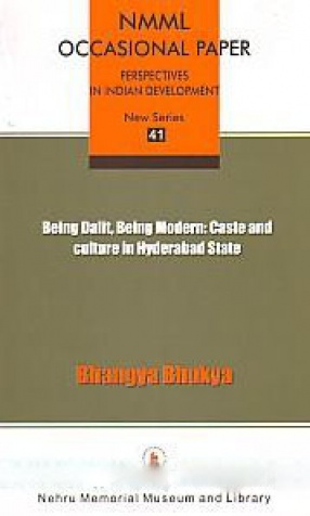 Being Dalit, Being Modern: Caste and Culture in Hyderabad State