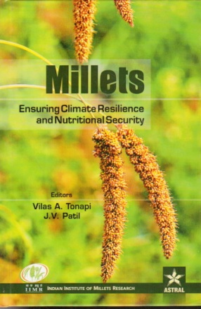 Millets: Ensuring Climate Resilience and Nutritional Security