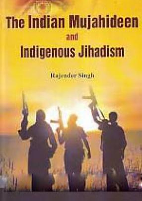 The Indian Mujahideen and Indigenous Jihadism
