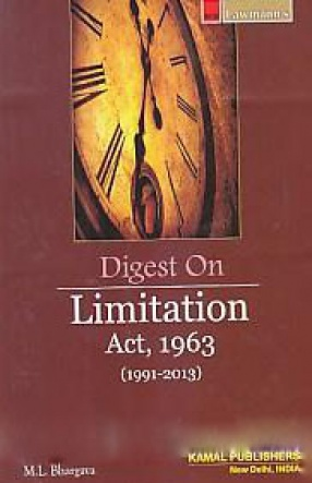 Digest on Limitation Act, 1963 [1991-2013]