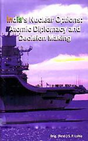 India Nuclear Options: Atomic Diplomacy and Decision Making