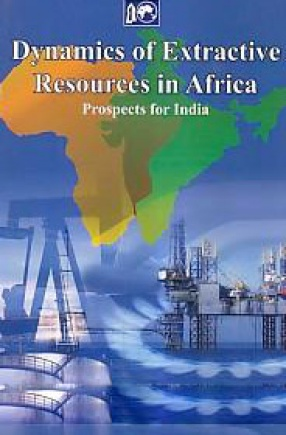 Dynamics of Extractive Resources in Africa: Prospects for India