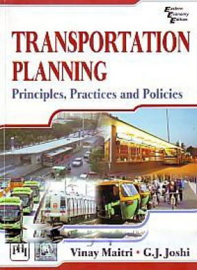Transportation Planning: Principles, Practices and Policies