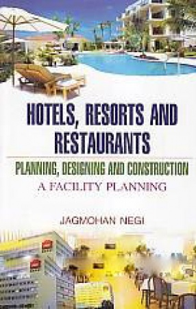 Hotels, Resorts and Restaurants: Planning, Designing and Construction: A Faculty Planning