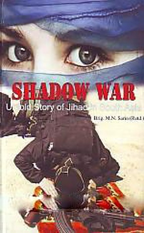 Shadow War: Untold Story of Jihad in South Asia
