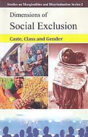Dimensions of Social Exclusion: Caste, Class and Gender