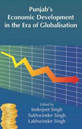 Punjab's Economic Development in the Era of Globalisation