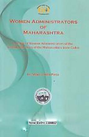 Women Administrators of Maharashtra: A Study of Women Administrators of the All India Services of Maharashtra State Cadre