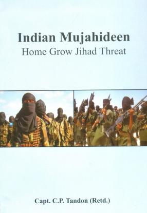 Indian Mujahideen: Home Grow Jihad Threat