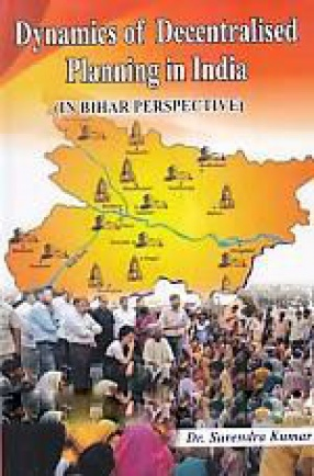 Dynamics of Decentralised Planning in India: In Bihar Perspective