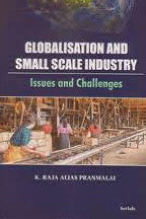 Globalisation and Small Scale Industry: Issues and Challenges