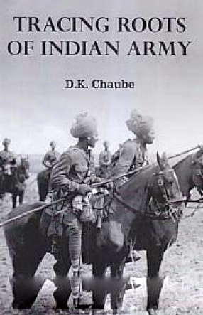 Tracing Roots of Indian Army