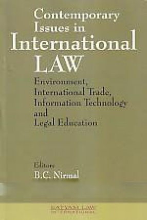 Contemporary Issues in International Law: Environment, International Trade, Information Technology and Legal Education