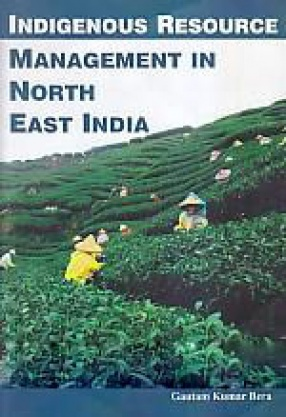 Indigenous Resource Management in North East India