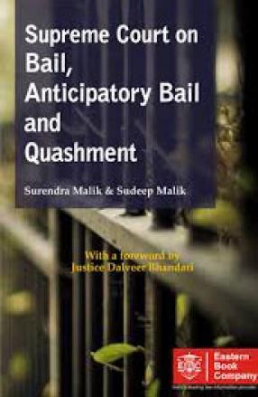 Supreme Court on Bail, Anticipatory Bail and Quashment
