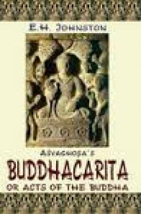 Asvaghosas Buddhacarita or Acts of the Buddha by Asvaghosa