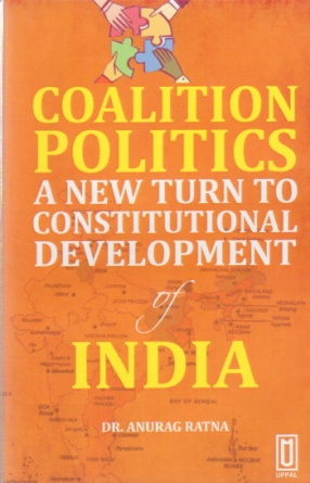 Coalition Politics: A New Turn to Constitutional Development of India