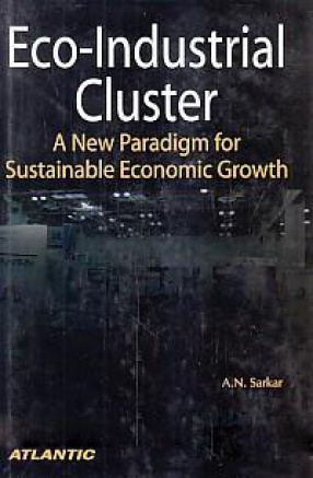 Eco-Industrial Cluster: A New Paradigm for Sustainable Economic Growth