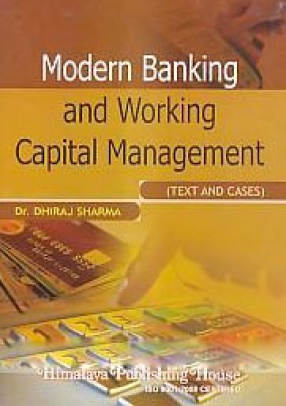 Modern Banking and Working Capital Management: Text and Cases